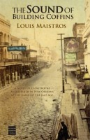 The Sound of Building Coffins by Louis Maistros