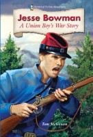 Jesse Bowman: A Union Boy's War Story by Tom McGowen