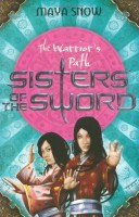 Sisters of the Sword: The Warrior's Path by Maya Snow