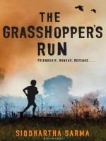 The Grasshopper's Run  by Siddhartha Sarma