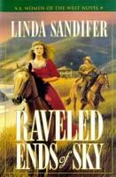 Raveled Ends of Sky by Linda Sandifer