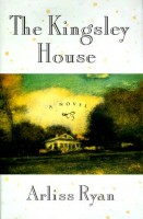 The Kingsley House by Arliss Ryan