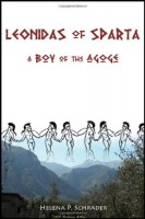Leonidas of Sparta: A Boy of the Agore by Helena P. Schrader