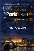 Paris 1934: Victory in Retreat by Paul A. Myers