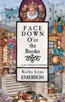 Face down o'er the Border by Kathy Lynn Emerson