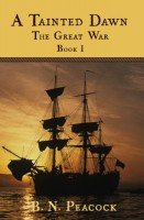 A Tainted Dawn: The Great War 1792-1815, Book 1 by B.N. Peacock