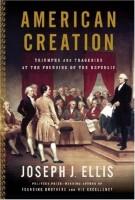 American Creation by Joseph J. Ellis