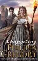 Changeling: Order of Darkness Book 1 by Philippa Gregory