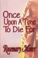 Once Upon a Time to Die For  by Rosemary Miner