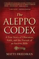 The Aleppo Codex by Matti Friedman