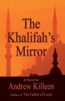 The Khalifah's Mirror by Andrew Killeen