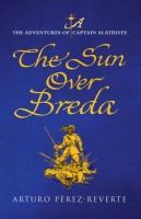 The Sun Over Breda by Arturo Pérez-Reverte
