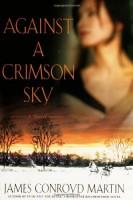 Against a Crimson Sky  by James Conroyd Martin