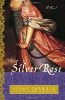 The Silver Rose  by Susan Carroll