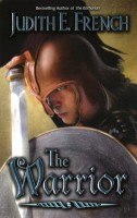 The Warrior by Judith E. French