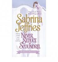 Never Seduce a Scoundrel  by Sabrina Jeffries