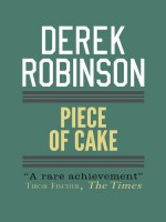 Piece of Cake by Derek Robinson