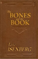 The Bones and the Book by Jane Isenberg