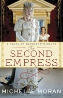 The Second Empress: A Novel of Napoleon's Court by Michelle Moran