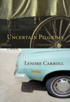 Uncertain Pilgrims  by Lenore Carroll