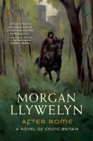 After Rome by Morgan Llywelyn