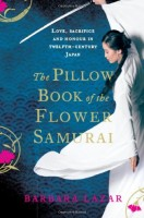 The Pillow Book of the Flower Samurai by Barbara Lazar