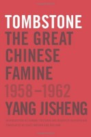 Tombstone: The Great Chinese Famine, 1958-1962 by Yang Jisheng