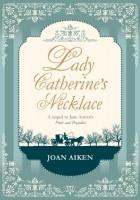 Lady Catherine's Necklace by Joan Aiken