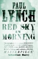Red Sky in Morning by Paul Lynch