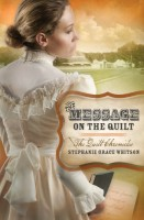 The Message on the Quilt by Stephanie Grace Whitson