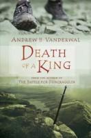 Death of a King by Andrew H. Vanderwal