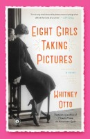 Eight Girls Taking Pictures by Whitney Otto