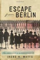 Escape from Berlin by Irene N. Watts
