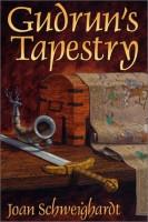 Gudrun's Tapestry  by Joan Schweighardt