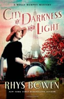 City of Darkness and Light, A Molly Murphy Mystery by Rhys Bowen