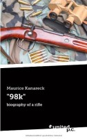98k, Biography of a Rifle by Maurice Kanareck
