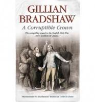 A Corruptible Crown by Gillian Bradshaw