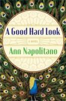 A Good Hard Look  by Ann Napolitano