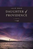 Daughter of Providence by Julie Drew