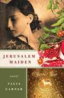 Jerusalem Maiden by Talia Carner