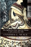 Norah: The Making of an Irish-American Woman in 19th-Century New York by Cynthia G. Neale