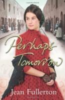 Perhaps Tomorrow by Jean Fullerton