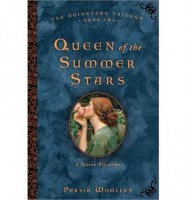 Queen of the Summer Stars: Book Two of the Guinevere Trilogy by Persia Woolley