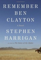 Remember Ben Clayton by Stephen Harrigan