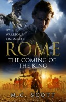 Rome: The Coming of the King by M.C. Scott