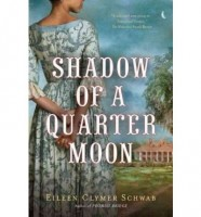 Shadow of a Quarter Moon by Eileen Clymer Schwab