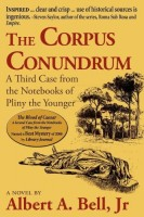 The Corpus Conundrum: A Third Case from the Notebooks of Pliny the Younger by Albert A. Bell