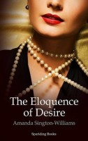 The Eloquence of Desire  by Amanda Sington-Williams