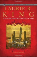 The Language of Bees: A Novel of Suspense Featuring Mary Russell and Sherlock Holmes by Laurie R. King