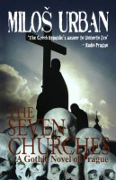 The Seven Churches: A Gothic Novel of Prague  by Milos Urban